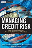 img - for Managing Credit Risk: The Great Challenge for Global Financial Markets (Wiley Finance) book / textbook / text book
