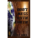 Don't Mess With Earth ~ Cliff Ball