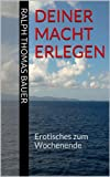 img - for Deiner Macht erlegen: Erotisches zum Wochenende (German Edition) book / textbook / text book