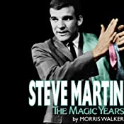 Steve Martin: The Magic Years | [Morris Walker]