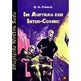 """Im Auftrag der Inter-Cosmicvon """"H. G. Francis"""""""