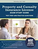 Property and Casualty Insurance License Exam Study Guide: Test Prep and Practice Questions