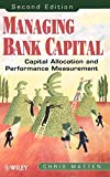 img - for Managing Bank Capital: Capital Allocation and Performance Measurement (Finance & Investments) by Chris Matten (29-Mar-2000) Hardcover book / textbook / text book