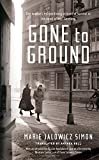 Book - Gone to Ground: One woman's extraordinary account of survival in the heart of Nazi Germany