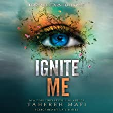 Ignite Me (       UNABRIDGED) by Tahereh Mafi Narrated by Kate Simses