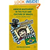 Amácio Mazzaropi in the Film and Culture of Brazil: After Cinema Novo