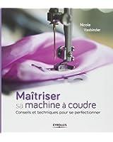 Maîtriser sa machine à coudre : Conseils et techniques pour se perfectionner