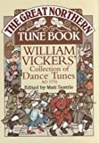 The Great Northern Tunebook: William Vickers' Collection of Dance Tunes, AD1770