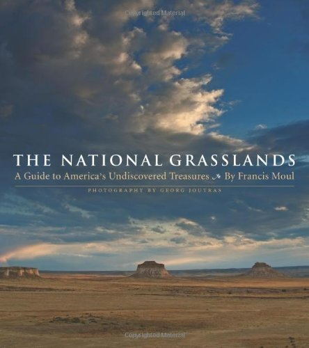 The National Grasslands: A Guide to America's Undiscovered Treasures