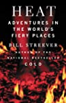Heat: Adventures in the World's Fiery...