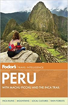 Fodor's Peru: with Machu Picchu and the Inca Trail (Full-color Travel