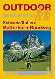 Schweiz/Italien: Matterhorn-Rundweg: Tour du Cervin (Der Weg ist das Ziel)