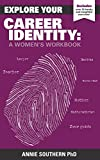Explore Your Career Identity: A Womens Workbook