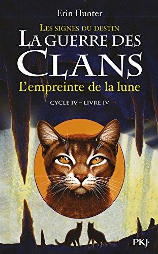 4. La guerre des Clans cycle IV : L'empreinte de la lune