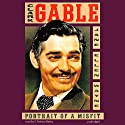 Clark Gable: Portrait of a Misfit (       UNABRIDGED) by Jane Ellen Wayne Narrated by S. Patricia Bailey