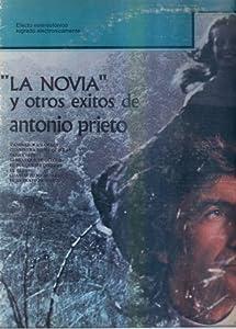 """""""La Novia"""" y Otros Exitos de Antonio Prieto."""