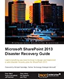 img - for Microsoft SharePoint 2013 Disaster Recovery Guide book / textbook / text book