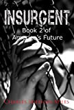 Insurgent: Book 2 of Americas Future