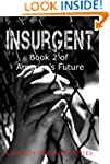 Insurgent: Book 2 of America's Future