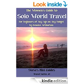 """The Women's Guide to Solo World Travel Backpacking - for Beginners of Any Age on Any Budget (Steve's Mini Guides """"Travel"""" Series #1)"""