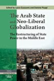 Ch. 1: Interpreting change in the Arab world (from the book: The Arab state and neo-liberal globalization: the restructuring of state power in the Middle East)