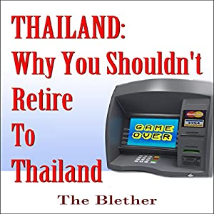 Thailand: Why You Shouldn't Retire to Thailand Hörbuch