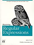 Mastering Regular Expressions: Powerful Techniques for Perl and Other Tools (1565922573) by Friedl, Jeffrey, E. F.