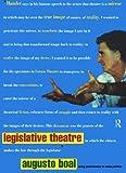 Legislative theatre : using performance to make politics