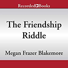 The Friendship Riddle (       UNABRIDGED) by Megan Frazer Blakemore Narrated by Sandy Rustin