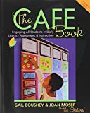 img - for The CAFE Book: Engaging All Students in Daily Literary Assessment and Instruction by Gail Boushey (2009-04-28) book / textbook / text book