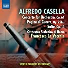 Alfredo Casella : Concerto, Op. 61 - Pagine di Guerra, Op. 25bis - Suite, Op. 13