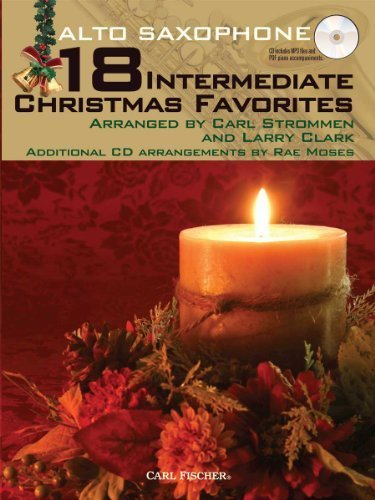 18 Intermediate Christmas Favorites with Data/Accompaniment CD, Alto Sax by Arranged by Carl Strommen and Larry Clark, Additional CD Arr (2010) Sheet music