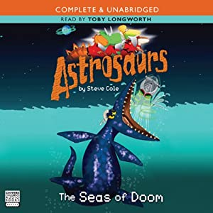 Astrosaurs: The Seas of Doom | [Steve Cole]