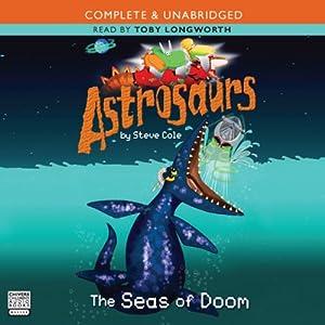 Astrosaurs: The Seas of Doom | [Steve Cole]