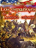 Los Espa?les De La Am?ica Colonial / The Spanish In Early America (Historia De Am?Ica (History of America)) (Spanish Edition) (1621697169) by Thompson, Linda