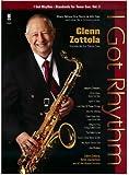 Glenn Zottola: I Got Rhythm - Standards For Tenor Sax (Or Alto Sax) Volume 2. Für Tenorsaxophon, Alt-Saxophon