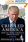 Crippled America: How to Make America...