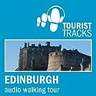 Tourist Tracks: Edinburgh MP3 Walking Tour: An audio-guided walk around Edinburgh's Old and New Towns Rede von Tim Gillett Gesprochen von: Warren Clark