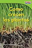 Cómo crecen las plantas (How Plants Grow) (Time for Kids Nonfiction Readers: Level 1.4) (Spanish Edition)