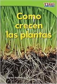 Amazon.com: Cómo crecen las plantas (How Plants Grow) (Time for Kids