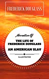 Narrative Of The Life Of Frederick Douglass An American Slave: By Frederick Douglass: Illustrated - Original & Unabridged (Free Audiobook Inside) (English Edition)