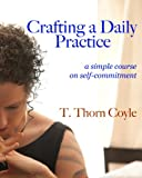 Crafting A Daily Practice