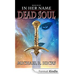 Dead Soul (The Last War Trilogy, Book 3) (In Her Name) (English Edition)