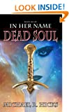 Dead Soul (The Last War Trilogy, Book 3) (In Her Name)