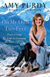 On My Own Two Feet: The Journey from...