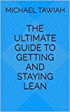The Ultimate Guide To Getting And Staying Lean