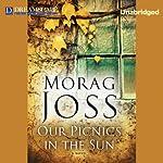 Our Picnics in the Sun | Morag Joss