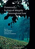 img - for Democracy, Ecological Integrity and International Law book / textbook / text book