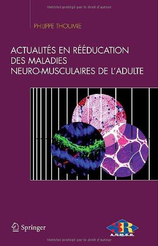 Actualités en rééducation des maladies neuro-musculaires de l'adulte (French Edition)