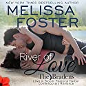 River of Love: The Bradens at Peaceful Harbor, Book 3 Audiobook by Melissa Foster Narrated by B.J. Harrison